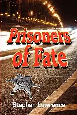 Prisoners of Fate Stephen Lowrance