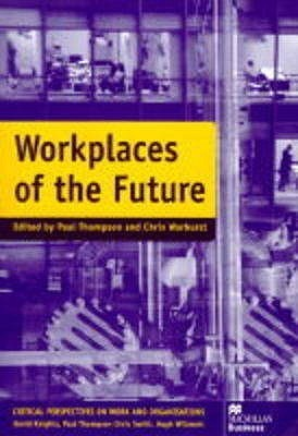 Workplaces Of The Future Paul Thompson