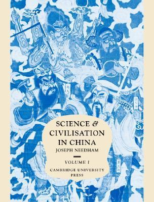 Science and Civilisation in China, Volume 1: Introductory Orientations  by  Joseph Needham