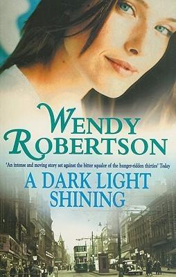 A Dark Light Shining Wendy Robertson