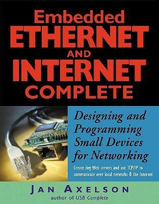Embedded Ethernet and Internet Complete Jan Axelson
