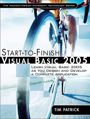 Start-To-Finish Visual Basic 2005: Learn Visual Basic 2005 as You Design and Develop a Complete Application  by  Tim Patrick