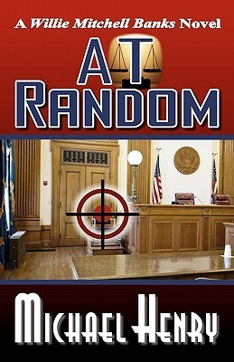At Random (Willie Mitchell Banks, #2)  by  Michael  Henry