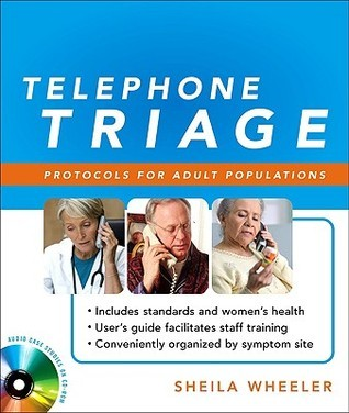 Telephone Triage: Protocols for Adult Populations [With CD (Audio)] Sheila Quilter Wheeler