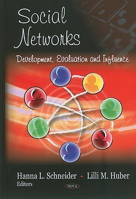 Social Networks: Development, Evaluation And Influence  by  Hanna L. Schneider