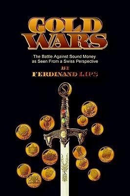 Gold Wars  by  Ferdinand Lips