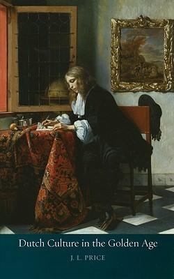Dutch Society, 1588-1713 J. Leslie Price
