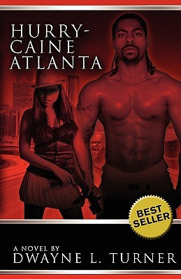 Hurry-Caine Atlanta  by  Dwayne, Lavice Turner