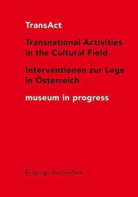 TransAct: Transnational Activities in the Cultural Field/Interventionen Zur Lage in Osterreich Cathrin Pichler