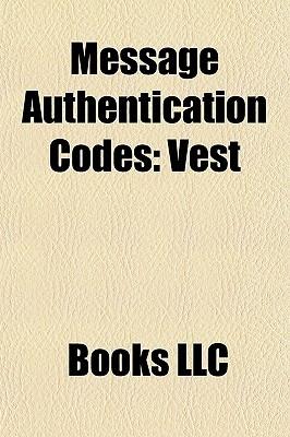 Message Authentication Codes: Vest  by  Books LLC