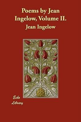 Poems Jean Ingelow, Volume II by Jean Ingelow