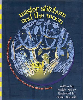 Master Stitchum and the Moon [With Music CD]  by  Mickle Maher