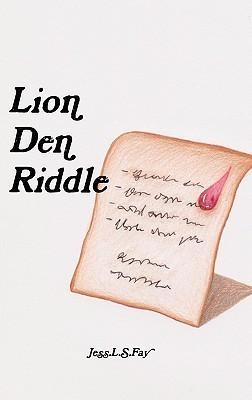 Lion Den Riddle  by  Jess L. S. Fay