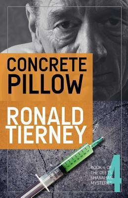 Concrete Pillow (Deets Shanahan, #4)  by  Ronald Tierney