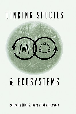 Linking Species & Ecosystems  by  Clive G. Jones
