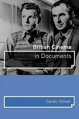 British Cinema in Documents Sarah Street
