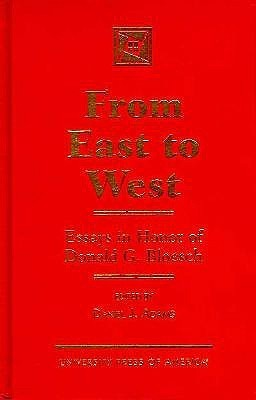 From East to West: Essays in Honor of Donald G. Bloesch Daniel J. Adams