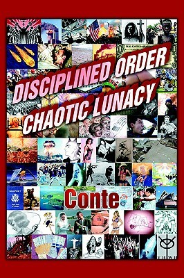 Disciplined Order Chaotic Lunacy  by  Hope R. Conte
