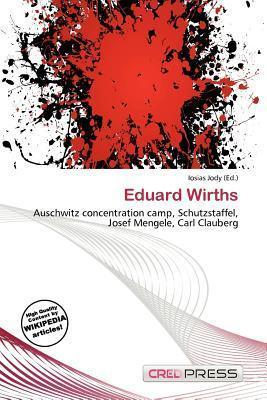 Eduard Wirths  by  Iosias Jody