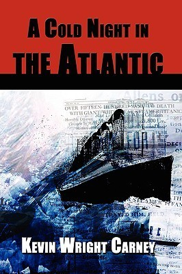 A Cold Night in the Atlantic  by  Kevin Wright Carney