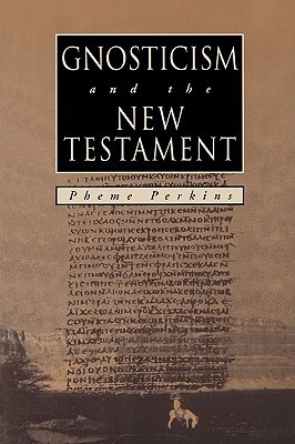 GNOSTICISM and the NEW TESTAMENT  by  Pheme Perkins