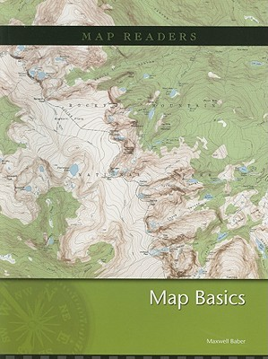 Map Basics  by  Maxwell Baber