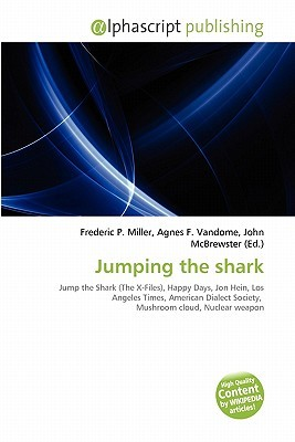 Jumping the Shark Frederic P.  Miller