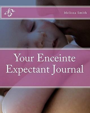 Your Enceinte Expectant Journal Melissa Smith