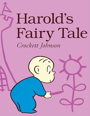 Harolds Fairy Tale: Further Adventures with the Purple Crayon Crockett Johnson