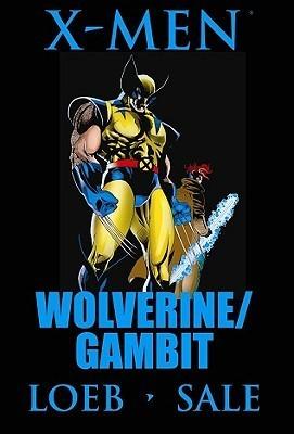 X-Men: Wolverine/Gambit Premiere HC  by  Jeph Loeb
