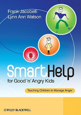 SmartHelp for Good n Angry Kids: Teaching Children to Manage Anger  by  Frank Jacobelli