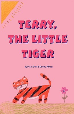 Terry, the Little Tiger Renee Smith