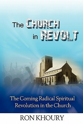 The Church in Revolt  by  Ron Khoury
