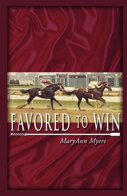 Favored to Win (Winning Odds Series) (Volume 1)  by  Maryann Myers