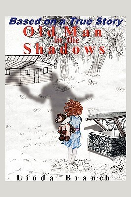 Old Man in the Shadows  by  Linda Branch