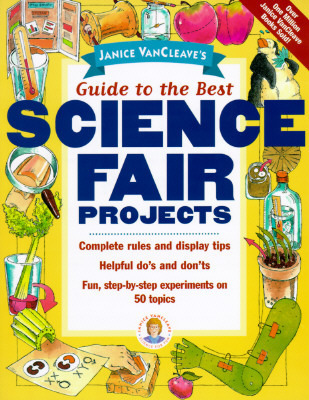 Guide to the Best Science Fair Projects Janice VanCleave