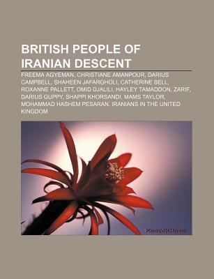 British People of Iranian Descent: Freema Agyeman, Christiane Amanpour, Darius Campbell, Shaheen Jafargholi, Catherine Bell, Roxanne Pallett  by  Source Wikipedia