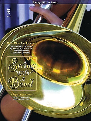 Swing with a Band: Solo Trombone [With CD (Audio)] Roy Agee
