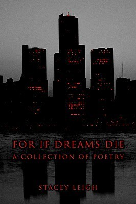 For If Dreams Die: A Collection of Poetry  by  Stacey Leigh