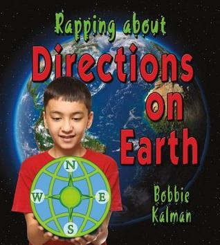 Rapping about Directions on Earth  by  Bobbie Kalman