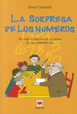 La Sorpresa de los Numeros: Un Viaje Fascinante Universo de las Matematicas  by  Anna Cerasoli