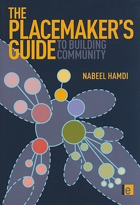 The Placemakers Guide to Building Community  by  Nabeel Hamdi
