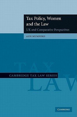 Tax Policy, Women and the Law: UK and Comparative Perspectives Ann Mumford