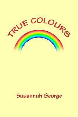 True Colours  by  Susannah George