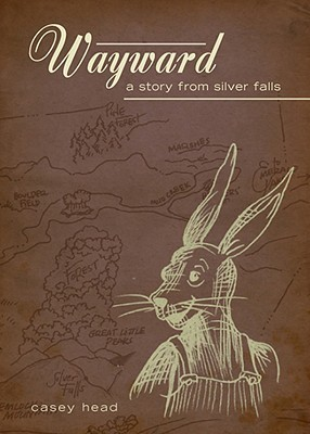 Wayward: A Story from Silver Falls Casey Head