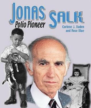 Jonas Salk: Polio Pioneer  by  Corinne J. Naden