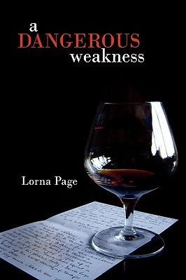 A Dangerous Weakness  by  Lorna Page