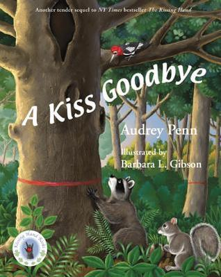 A Kiss Goodbye  (Chester the Raccoon (Kissing Hand) #3)  by  Audrey Penn