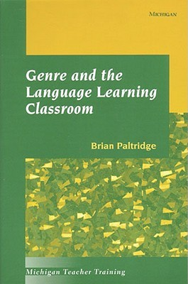 Genre and the Language Learning Classroom Brian Richard Paltridge
