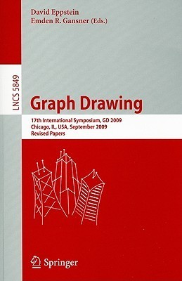 Graph Drawing: 17th International Symposium, GD 2009 Chicago, IL, USA, September 22-25, 2009 Revised Papers  by  David Eppstein